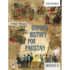 Oxford History For Pakistan Book 3 by Peter Moss