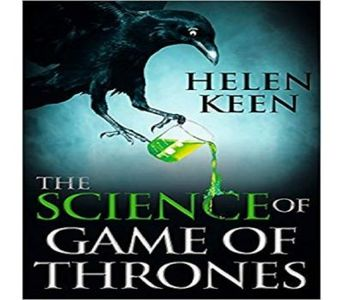 THE SCIENCE OF GAME OF THRONES BY HELEN KEEN