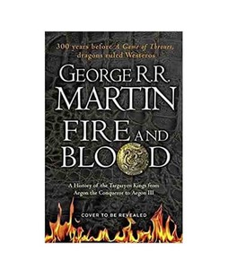 AI-Fire and Blood: A History of the Targaryen Kings from Aegon the Conqueror to Aegon III Book