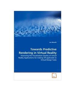 Towards Predictive Rendering in Virtual Reality Book
