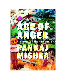 Age Of Anger A History Of The Present Book