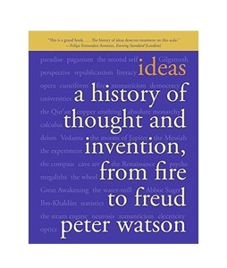 Ideas: A History of Thought and Invention From Fire to Freud Book