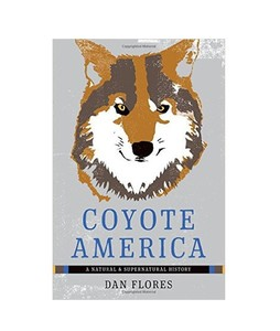 Coyote America A Natural and Supernatural History Book