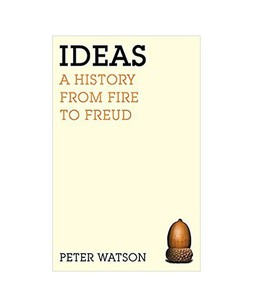 Ideas A History From Fire To Freud Book