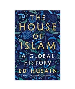 The House of Islam: A Global History Book