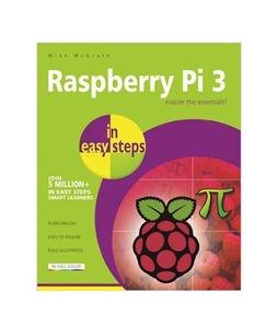Raspberry Pi 3 in Easy Steps Book