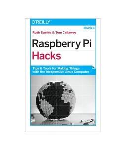 Raspberry Pi Hacks Book 1st Edition