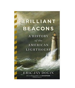 Brilliant Beacons A History of the American Lighthouse Book 1st Edition