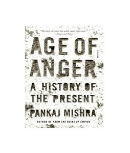 Age Of Anger - A History Of The Present Book