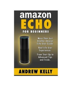 Amazon Echo For Beginners Book