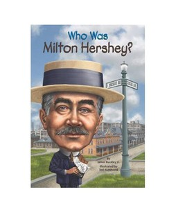 Who Was Milton Hershey Book