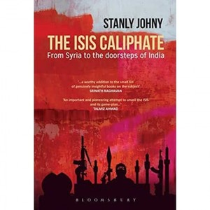 The ISIS Caliphate: From Syria to the Doorsteps of India