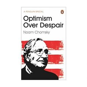 Optimism Over Despair by NOAM CHOMSKY